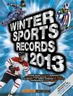 Winter Sports Records: 2013 by Chris Hawkes (Paperback, 2012)