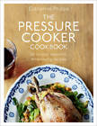 The Pressure Cooker Cookbook by Catherine Phipps (Hardback, 2012)