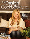 The Design Cookbook: Recipes for a Stylish Home by Kelly Edwards (Paperback, 2013)