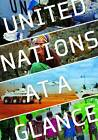 The United Nations at a Glance by United Nations: Department of Public Information (Paperback, 2011)