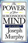 The Power of Your Subconscious Mind by Joseph Murphy (2008, Paperback)