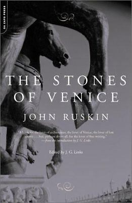 The Stones of Venice by John Ruskin (2003, Paperback)