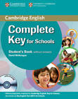Complete Key for Schools Student's Pack (Student's Book without Answers with CD-ROM, Workbook without Answers with Audio CD) by Emma Heyderman, Sue Elliott, David McKeegan (Mixed media product, 2013)
