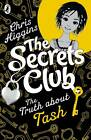 The Secrets Club: The Truth About Tash by Chris Higgins (Paperback, 2013)