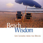 Beach Wisdom: Life Lessons from the Ocean by Terry Allen, Airplane Books, Keith Bennett, Elizabeth Cogswell Baskin (Hardback, 2013)