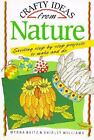 Crafty Ideas from Nature by Shirley Williams and Myrna Daitz (1993, Paperback)