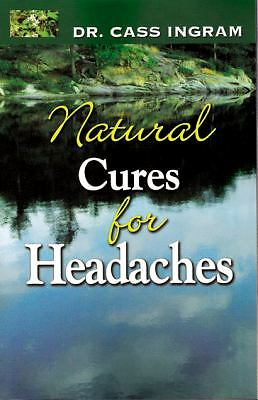 Natural Cures for Headaches by Ingram, Dr Cass