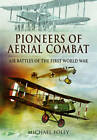 Pioneers of Aerial Combat by Michael Foley (Hardback, 2013)