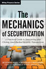 The Mechanics of Securitization: A Practical Guide to Structuring and Closing Asset-Backed Security Transactions by Moorad Choudhry, Frank J. Fabozzi (Hardback, 2013)