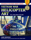 Vietnam War Helicopter Art: U.S. Army Rotor Aircraft by John Brennan (Paperback, 2012)
