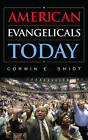 American Evangelicals Today by Corwin E. Smidt (Hardback, 2013)