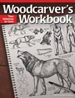 Woodcarver's Workbook by Mary Duke Guldan (Paperback, 2012)