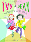 Ivy and Bean No News is Good News: Bk. 8 by Annie Barrows, Sophie Blackwell (Paperback, 2012)