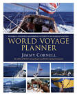 World Voyage Planner: Planning a Voyage from Anywhere in the World to Anywhere in the World by Jimmy Cornell (Paperback, 2012)