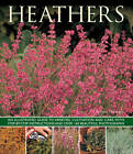 Heathers: An Illustrated Guide to Varities, Cultivation and Care, with Step-by-step Instructions and Over 160 Beautiful Photographs by Andrew Mikolajski (Paperback, 2013)