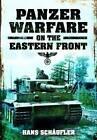 Panzer Warfare on the Eastern Front by Hans Schaufler (Hardback, 2012)