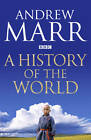 A History of the World by Andrew Marr (Hardback, 2012)