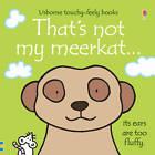 That's Not My Meerkat by Fiona Watt (Board book, 2013)