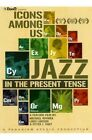 Icons Among Us - Jazz In The Present Tense (DVD, 2010)