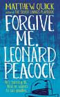 Forgive Me, Leonard Peacock by Matthew Quick (Hardback, 2013)