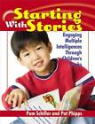 Starting with Stories: Engaging Multiple Intelligences Through Children's Books by Pam Schiller, Pat Phipps (Paperback, 2006)