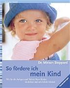 So fördere ich mein Kind von Miriam Stoppard (2003)