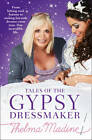 Tales of the Gypsy Dressmaker by Thelma Madine (Paperback, 2012)