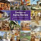 Design for Aging Review 2011: AIA Design for Aging Knowledge Community by American Institute of Architects (Hardback, 2012)