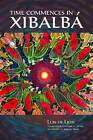 Time Commences in Xibalba by Luis De Lion (Paperback, 2012)