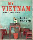 My Vietnam: Stories and Recipes by Luke Nguyen (Hardback, 2012)