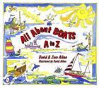 All About Boats: A to Z by David Aiken, Zora Aiken (Hardback, 2012)
