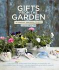 Gifts from the Garden by Debora Robertson (Hardback, 2012)