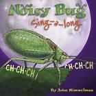 Noisy Bug Sing-Along by John Himmelman (Paperback, 2013)