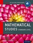 IB Mathematical Studies Sl Course Book: Oxford IB Diploma Programme by Paula Waldman de Tokman, Jane Forrest, Jim Fensom, Peter Blythe (Mixed media product, 2012)