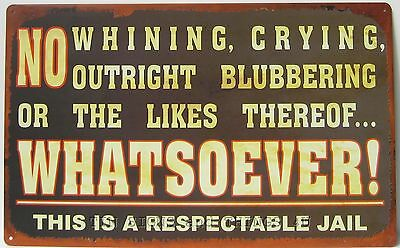 Respectable Jail No Whining TIN SIGN funny signage metal poster bar decor OHW