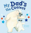 My Dad's the Coolest by Rosie Smith (Paperback, 2013)