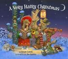 A Very Hairy Christmas by Susan Lowell (2012, Hardcover)