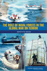 The Role of Naval Forces in the Global War on Terror: Abbreviated Version by Committee on the Role of Naval Forces in the Global War on Terror, National Research Council, Naval Studies Board, Division on Engineering and Physical Sciences, National Academy of Sciences (Paperback, 2007)