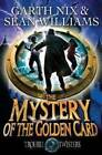 The Mystery of the Golden Card by Garth Nix, Sean Williams (Paperback, 2013)