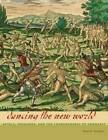 Dancing the New World: Aztecs, Spaniards, and the Choreography of Conquest by Paul A. Scolieri (Hardback, 2013)