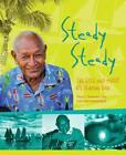 Steady Steady: The Life and Music of Seaman Dan by Seaman Dan, Karl Neuenfeldt (Paperback, 2013)