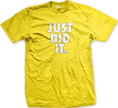 Just Did It Finish Parody Correct Sports Success FREE SHIPPING New Mens T-shirt