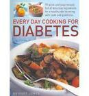 Every Day Cooking for Diabetes: 75 Quick and Easy Recipes Full of Delicious Foods for a Healthy Diet Bursting with Taste and Goodness by Bridget Jones (Paperback, 2010)