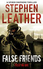 False Friends: The 9th Spider Shepherd Thriller by Stephen Leather (Paperback, 2012)