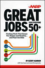 Great Jobs for Everyone 50+: Finding Work That Keeps You Happy and Healthy... and Pays the Bills by Kerry Hannon (Paperback, 2012)