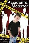 Accidental Mobster by M.M. Cox (Paperback, 2012)