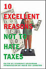 10 Excellent Reasons Not to Hate Taxes by The New Press (Paperback, 2008)