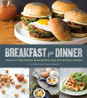 Breakfast for Dinner : Recipes for Frittata Florentine, Huevos Rancheros,...