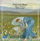 Fritz von Bose - Fritz von Bose: Piano Works (2011)