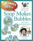 I Wonder Why Soap Makes Bubbles by Barbara Taylor (Paperback, 2013)